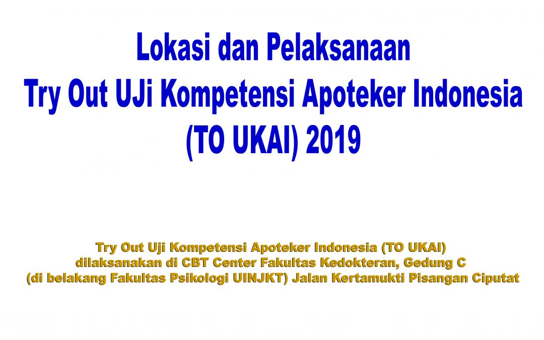 Try Out Uji Kompetensi Apoteker Indonesia (TO UKAI) 2019